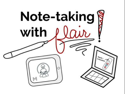 ": ""Note-taking with flair!"" A digital drawing of a pen connects to the word ""flair"", drawn in script with a squiggle underline. Beneath the title, shapes resembling a tablet with the Mirror Group logo and symbol and a computer with a drawn thermometer and arrow pointing to the top with words that read ""Equity + Evaluation."" (Created with Google Drawings)"