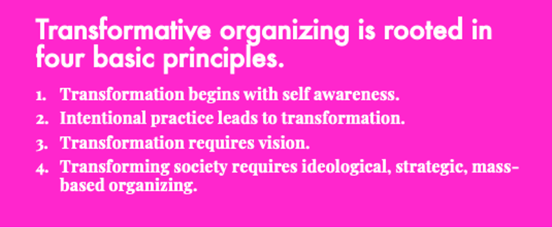 Transformative organizing is rooted in four basic principles.