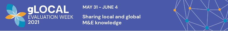 gLocal Evaluation Week 2021 Sharing Local and global M&E knowledge banner showing dates May 31-June 4